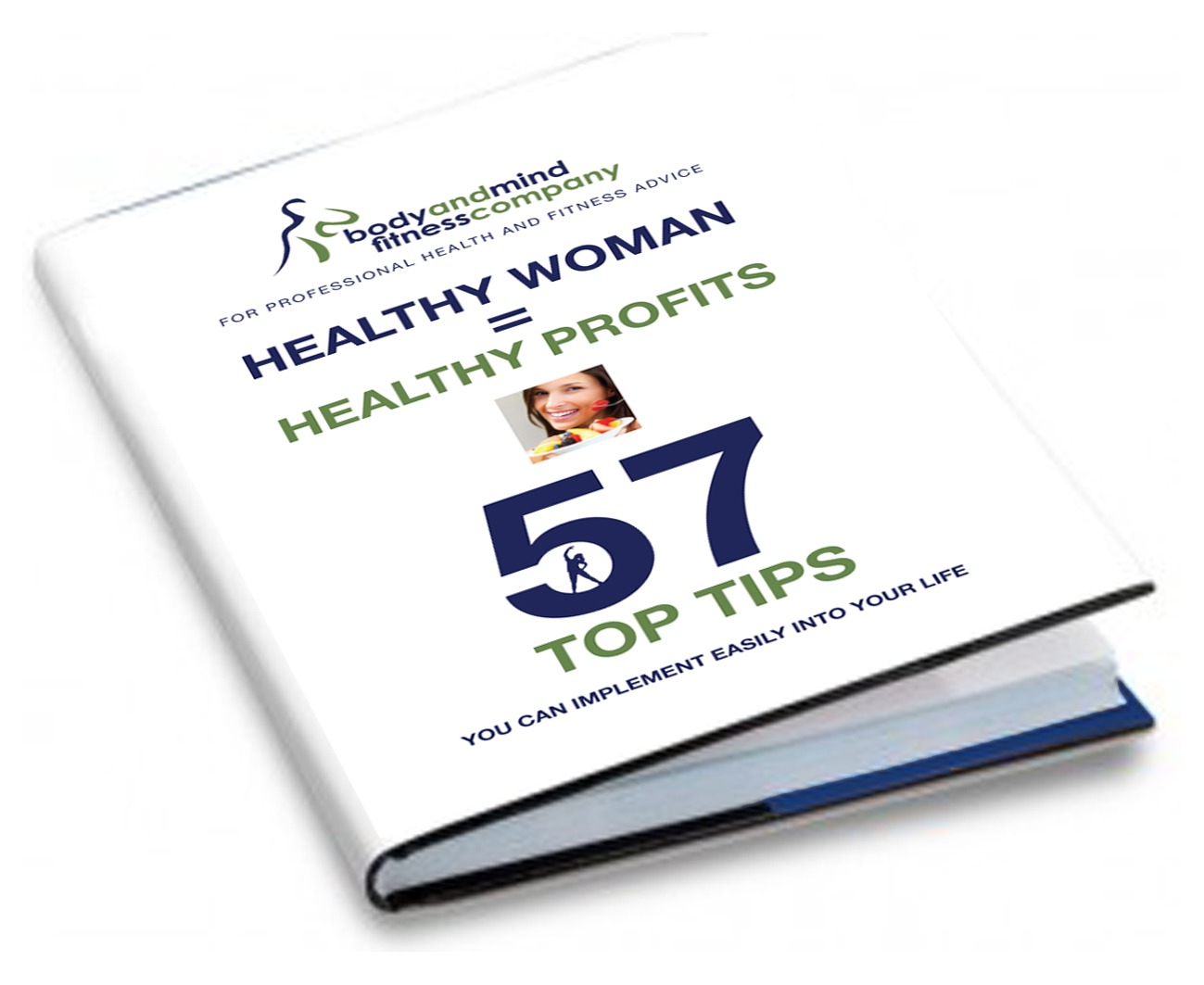 Healthy Woman = Healthy Profits: 57 Top Tips