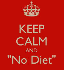 Keep Calm No Diet